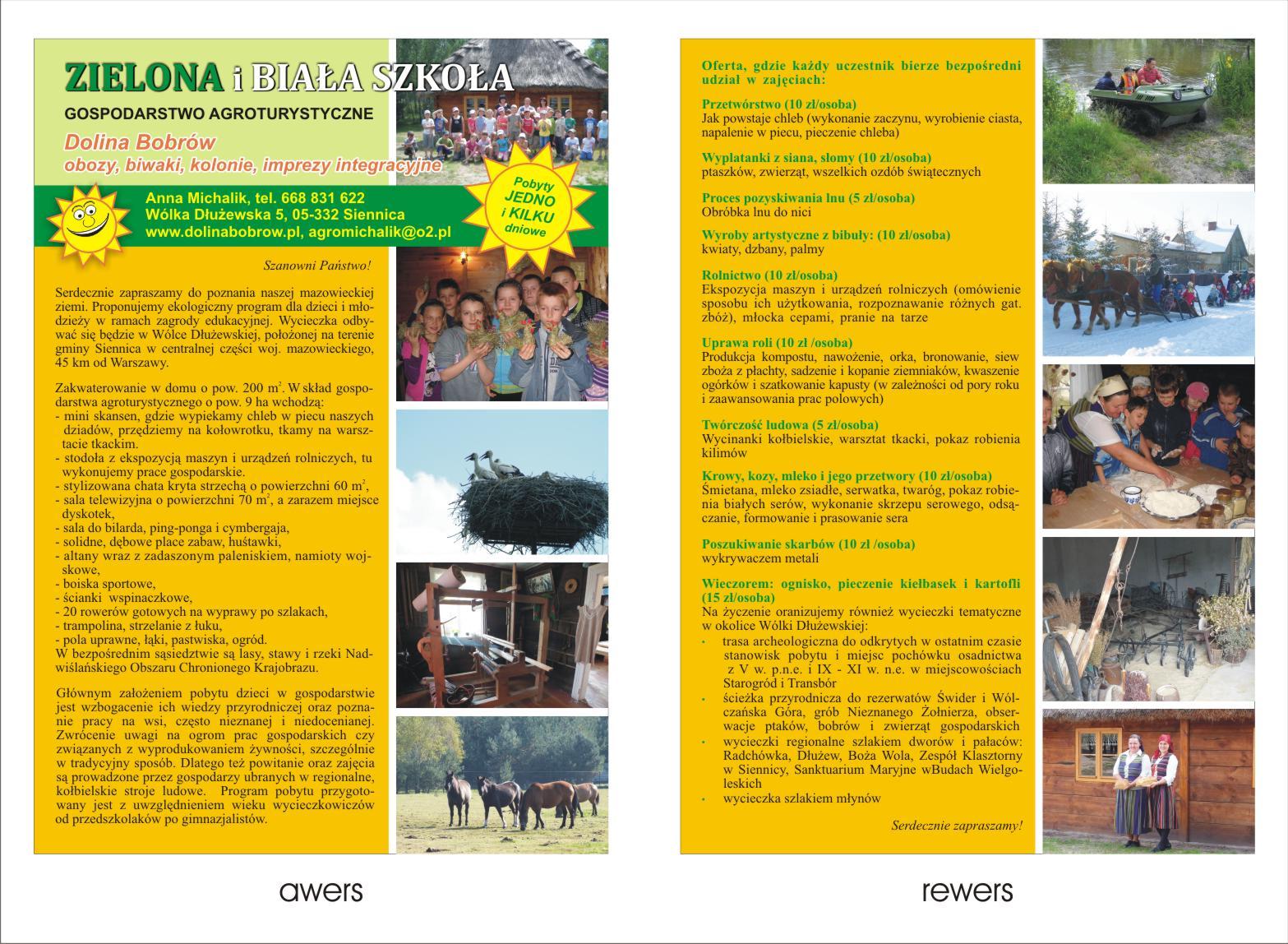 Zielona i biała szkoła - gospodarstwo agroturystyczne Dolina Bobrów